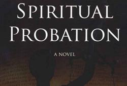 Spiritual Probation — A Novel